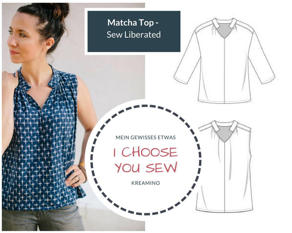 I choose | You sew Juni: Matcha Top – Sew Liberated – Mein gewisses ...